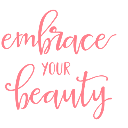 Embrace your Beauty